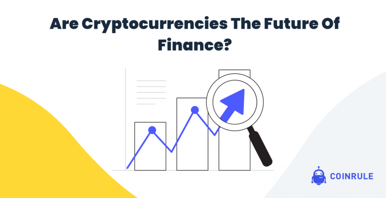 are cryptocurrencies the future of Finance
